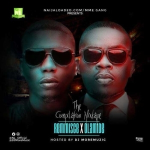DJ MoreMuzic - Reminisce & Olamide (The Compilation Mix)